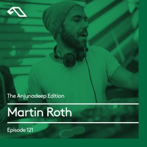 The Anjunadeep Edition 121 With Martin Roth Artwork