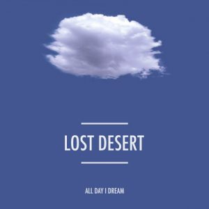 Lost Desert – All Day I Dream 2015 Artwork