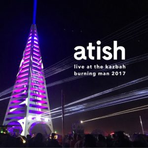 atish – LIVE at The Kazbah, Burning Man 2017 Album Art