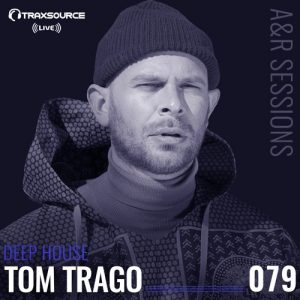 TRAXSOURCE LIVE! A&R Sessions #079 – Deep House with Tom Trago Artwork