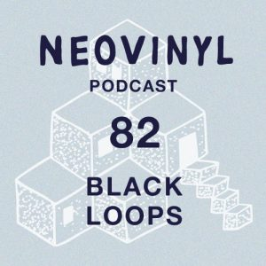 Neovinyl Podcast 82 – Black Loops Artwork