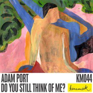 Adam Port – Do You Still Think Of Me? Artwork