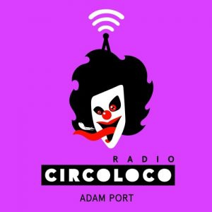 Adam Port – Circoloco Radio Episode 039 Artwork
