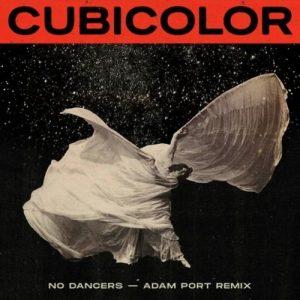 Cubicolor – No Dancers (Adam Port Remix) Artwork