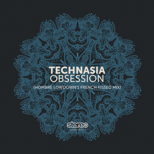 Technasia - Obsession (Hombre Lowdown French Kissed Edit)