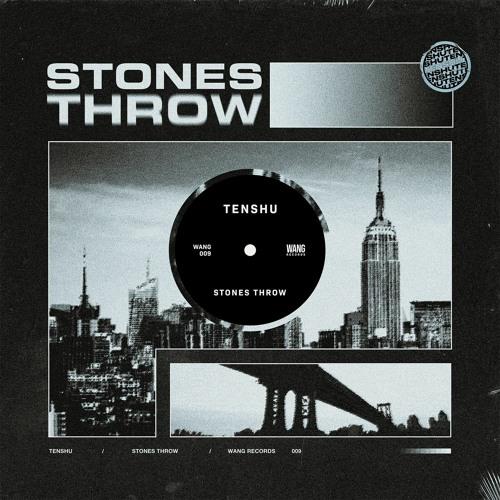 Tenshu - Stones Throw