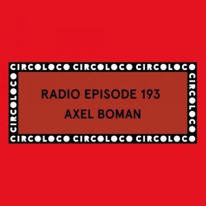 Circoloco Radio 193 – Axel Boman Artwork