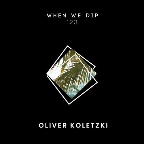 Oliver Koletzki - When We Dip 123