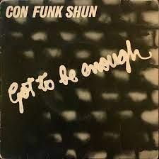 Con Funk Shun – Got To Be Enough Artwork