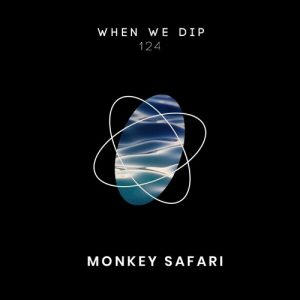Monkey Safari – When We Dip 124 Artwork