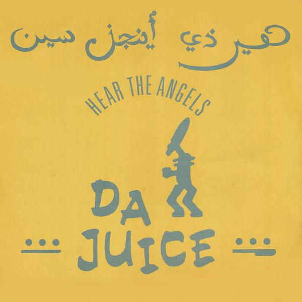 Da Juice - Hear The Angels (Make Me Come)