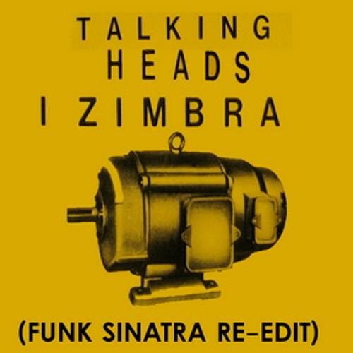 Talking Heads – I Zimbra (Funk Sinatra Re-Dub)